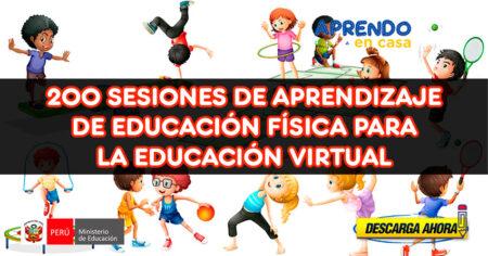 200 Sesiones de aprendizaje de EDUCACIÓN FÍSICA para la EDUCACIÓN VIRTUAL