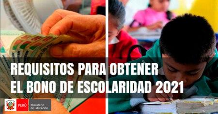 ESTOS SON LOS REQUISITOS PARA OBTENER EL BONO DE ESCOLARIDAD 2021