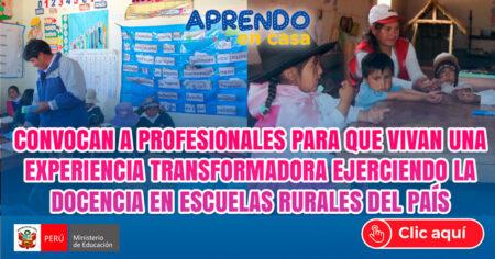 Convoca a profesionales para que vivan una experiencia transformadora ejerciendo la docencia en escuelas rurales del país