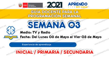 GUÍA DOCENTE TV📺 y RADIO📻 para la PROGRAMACIÓN SEMANAL - SEMANA 03 - MAYO 2021