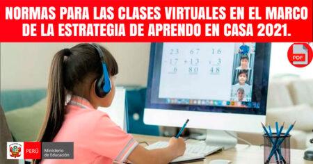 NORMAS PARA LAS CLASES VIRTUALES DE APRENDO EN CASA 2021
