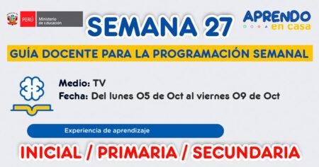 GUÍA DOCENTE TV📺 y RADIO📻 para la PROGRAMACIÓN SEMANAL 27 – LUNES 05 de OCTUBRE al VIERNES 09 OCTUBRE, INICIAL, PRIMARIA Y SECUNDARIA